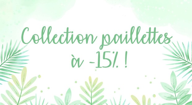-15% sur la collection paillettes